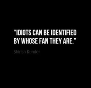 quote on idiots by shirish kunder